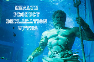 3 Myths About Health Product Declarations